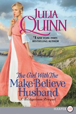 The Girl with the Make-Believe Husband: A Bridgertons Prequel [Large Print]