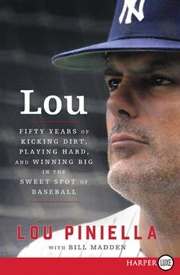 Lou: Fifty Years of Kicking Dirt, Playing Hard, and Winning Big in the Sweet Spot of Baseball [Large Print]