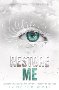 Restore Me (Book 4, Shatter Me)