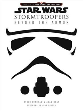 Star Wars Stormtroopers: Beyond the Armor