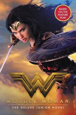Wonder Woman Movie Deluxe Junior Novel