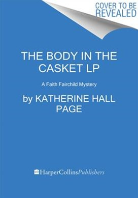 The Body In The Casket Lp:a Faith Fairchild Mystery