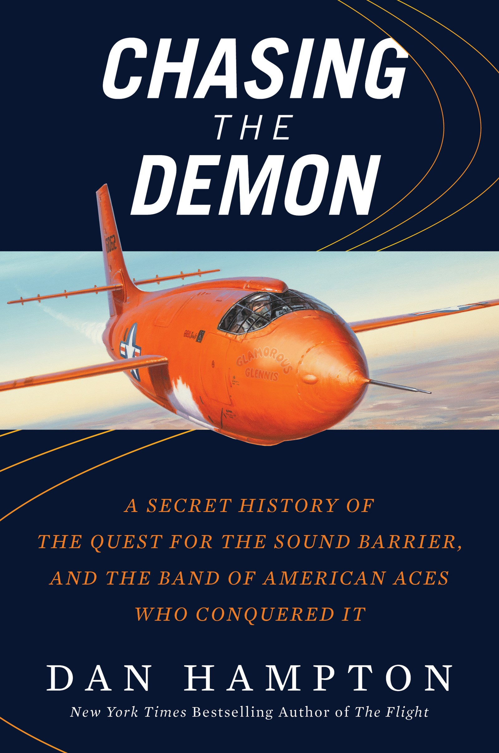 Chasing the Demon: Chuck Yeager and the Band of American Aces Who Conquered the Sound Barrier