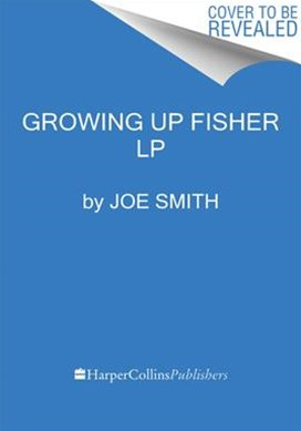 Growing Up Fisher [Large Print]