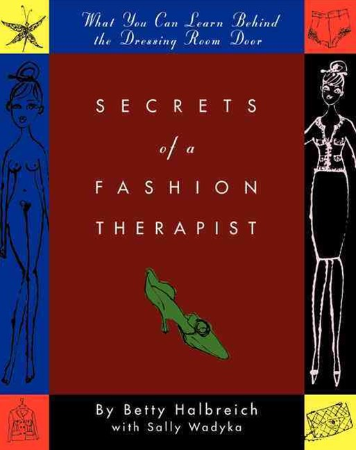 Secrets of a Fashion Therapist: What You Can Learn Behind the Dressing Room Door
