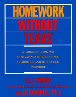 Homework Without Tears by Lee Canter, Arthur Stupka (9780062731326) - PaperBack - Education Trade Guides
