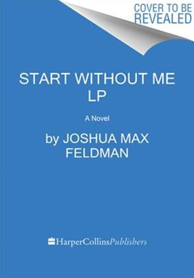 Start Without Me: A Novel [Large Print]