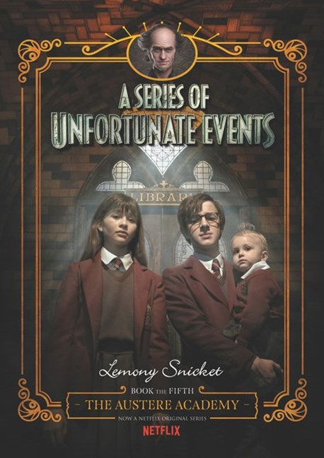A Series of Unfortunate Events #5: The Austere Academy [Netflix Tie-in Edition]