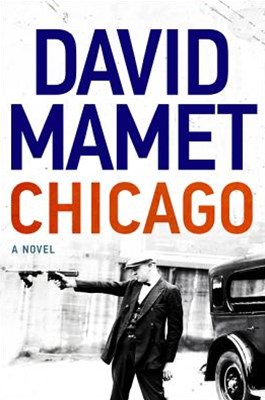 Chicago: A Novel Of Prohibition