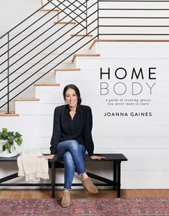 Homebody: A Guide to Creating Spaces You Never Want to Leave by Joanna Gaines (9780062801975) - HardCover - Home & Garden Interior Decorating