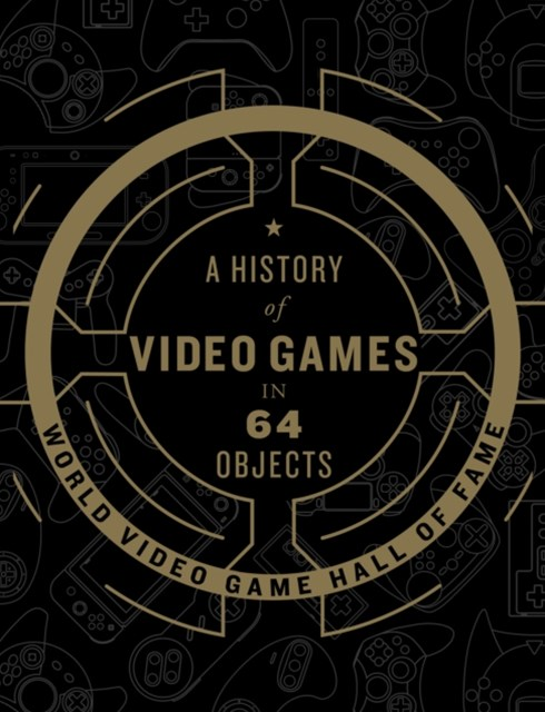 (ebook) History of Video Games in 64 Objects