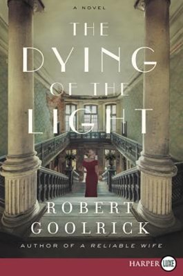 The Dying Of The Light: A Novel [Large Print]