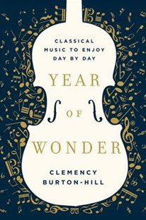 Year of Wonder by Clemency Burton-Hill (9780062856203) - HardCover - Entertainment Music General