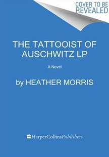 The Tattooist of Auschwitz by Heather Morris (9780062860941) - PaperBack - Historical fiction