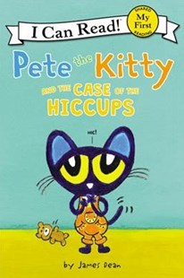 Pete the Kitty and the Case of the Hiccups by James Dean, James Dean (9780062868268) - PaperBack - Non-Fiction Animals