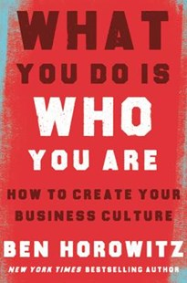 What You Do Is Who You Are by Ben Horowitz, Henry Louis Gates (9780062871336) - HardCover - Business & Finance Management & Leadership