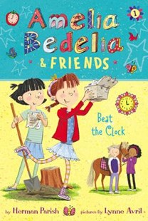 Amelia Bedelia And Friends #1: Amelia Bedelia and Friends Beat the Clock by Herman Parish, Lynne Avril (9780062935182) - HardCover - Children's Fiction