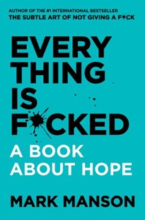 Everything Is F*cked: A Book About Hope by Mark Manson (9780062955937) - PaperBack - Self-Help & Motivation Inspirational