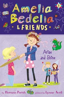 Amelia Bedelia & Friends #3: Arise and Shine by Herman Parish, Lynne Avril (9780062961846) - HardCover - Children's Fiction