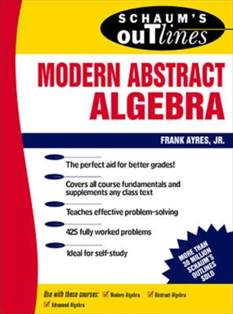 Schaum's Outline of Modern Abstract Algebra