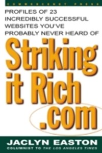 StrikingitRich.Com:  Profiles of 23 Incredibly Successful Websites You