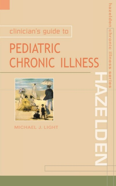 Clinician s Guide to Pediatric Chronic Illness