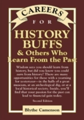 Careers for History Buffs & Others Who Learn from the Past, Second Edition