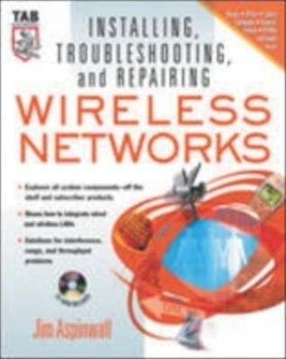 Installing, Troubleshooting, and Repairing Wireless Networks