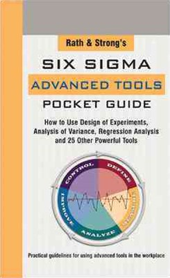 Rath and Strong's Six Sigma Advanced Tools Pocket Guide