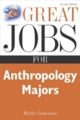 Great Jobs for Anthropology Majors