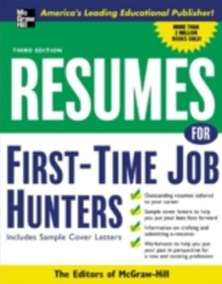 Resumes for First-Time Job Hunters, Third edition