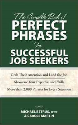 Complete Book of Perfect Phrases for Successful Job Seekers