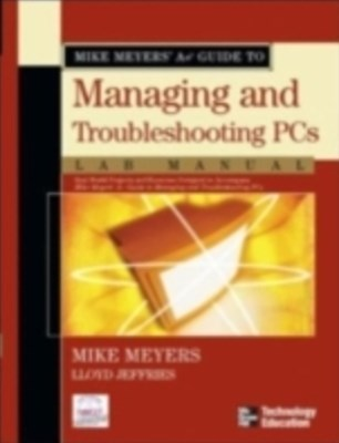 Mike Meyers' A+ Guide to Managing and Troubleshooting PCs, Second Edition
