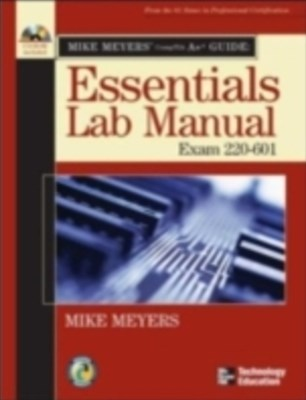 Mike Meyers' A+ Guide: Essentials Lab Manual (Exam 220-601)