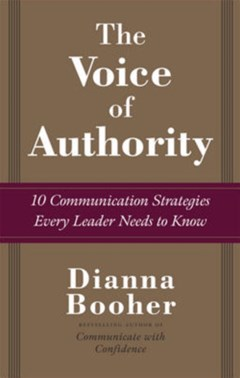 Voice of Authority: 10 Communication Strategies Every Leader Needs to Know