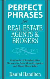 Perfect Phrases for Real Esate Agents and Brokers