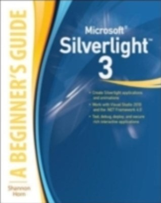 Microsoft Silverlight 3: A Beginner's Guide