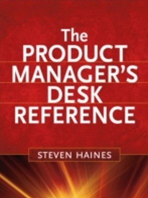Product Manager's Desk Reference