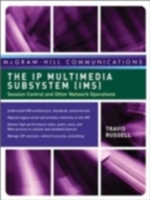 IP Multimedia Subsystem (IMS): Session Control and Other Network Operations