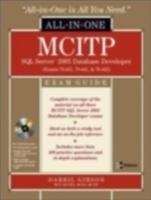 MCITP SQL Server 2005 Database Administration All-in-One Exam Guide (Exams 70-431, 70-443, & 70-444