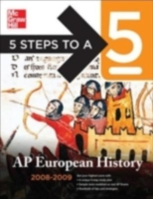 5 Steps to a 5 AP European History, 2008-2009 Edition