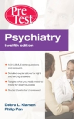 Psychiatry PreTest Self-Assessment & Review, Twelfth Edition