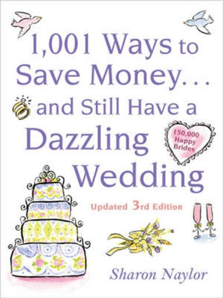 1001 Ways to Save Money ... and Still Have a Dazzling Wedding
