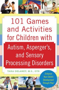 101 Games and Activities for Children with Autism, Asperger