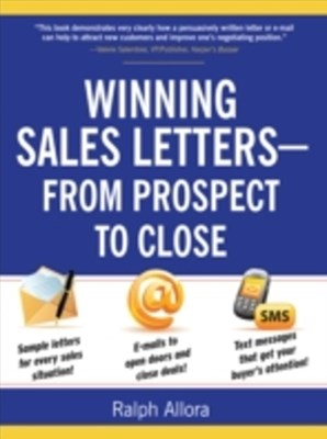 Winning Sales Letters From Prospect to Close