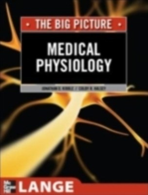 Medical Physiology : The Big Picture