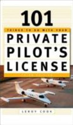101 Things To Do After You Get Your Private Pilot