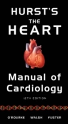 (ebook) Hurst's the Heart Manual of Cardiology, 12th Edition