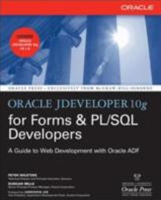 (ebook) Oracle JDeveloper 10g for Forms & PL/SQL Developers: A Guide to Web Development with Oracle ADF