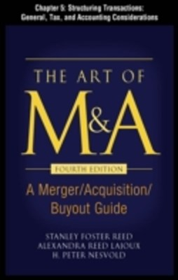 The Art of M&A, Fourth Edition, Chapter 5 - Structuring Transactions